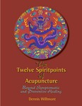 The Twelve Spirit Points of Acupuncture
