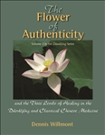 The Flower of Authenticity and the Three Levels of Healing in the Daodejing and Classical Chinese Medicine
